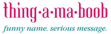 3.bp.blogspot.com__qqmaTTvV3UA_S_Hbq4QQg9I_AAAAAAAAF0o_O2YoCjudN5k_s1600_thingamaboob+logo