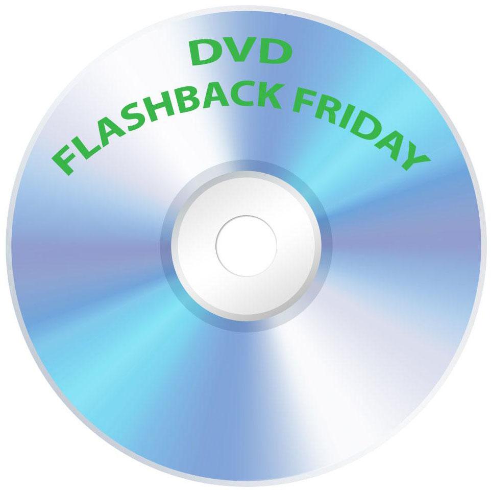 4.bp.blogspot.com_-OkBofPVw3Og_Tbbm1LIRAlI_AAAAAAAADiQ_YC-PtHS-fxI_s1600_dvd+flashback+friday