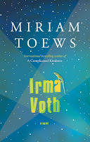 Staff Pick - Irma Voth by Miriam Toews