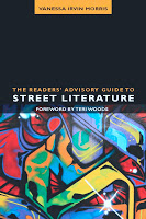 Staff Pick - The Readers' Advisory Guide to Street Literature by Vanessa Morris