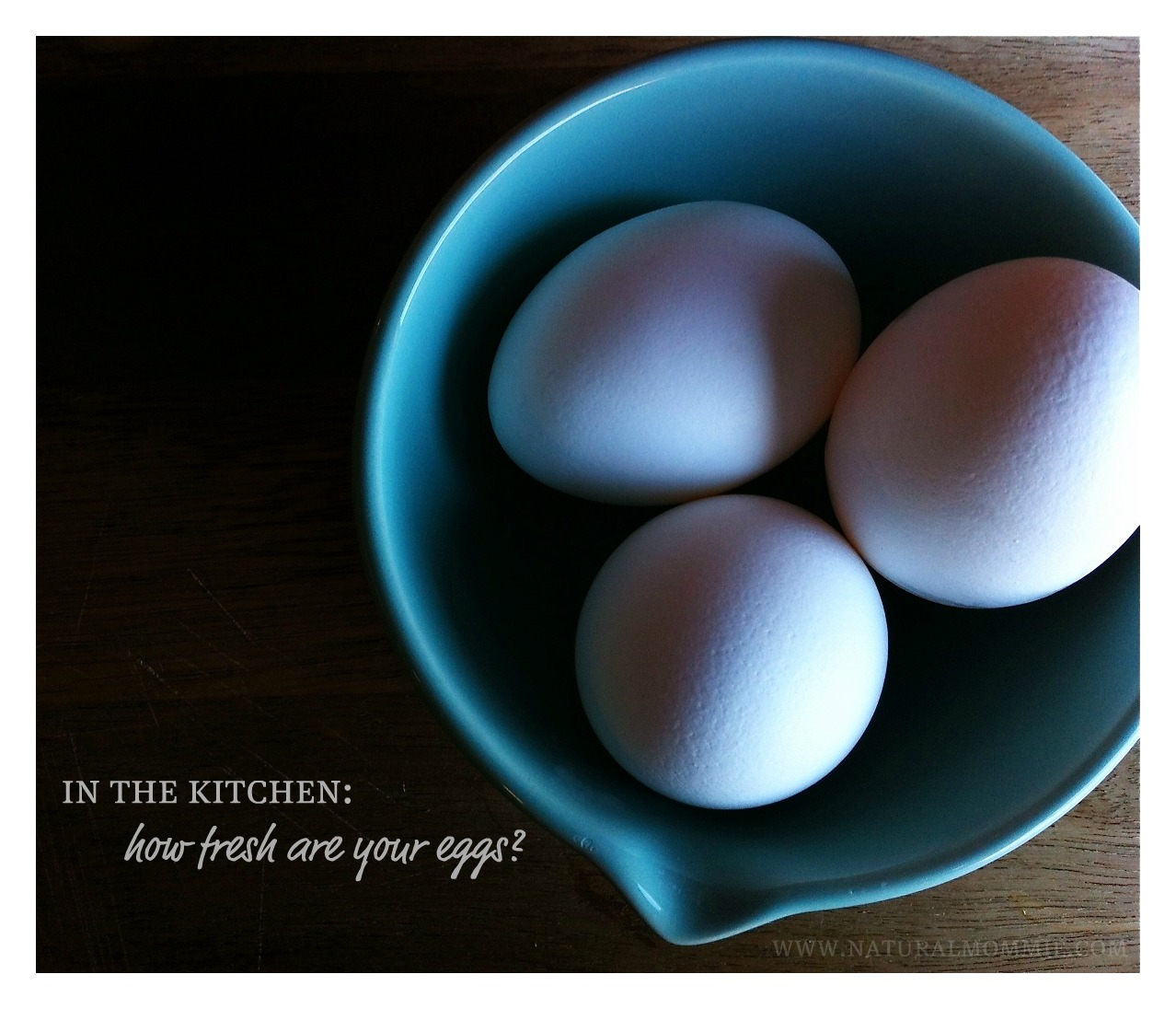 in the kitchen: how fresh are your eggs?