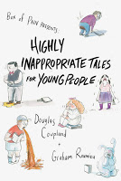 Staff Pick - Highly Inappropriate Tales for Young People by Douglas Coupland