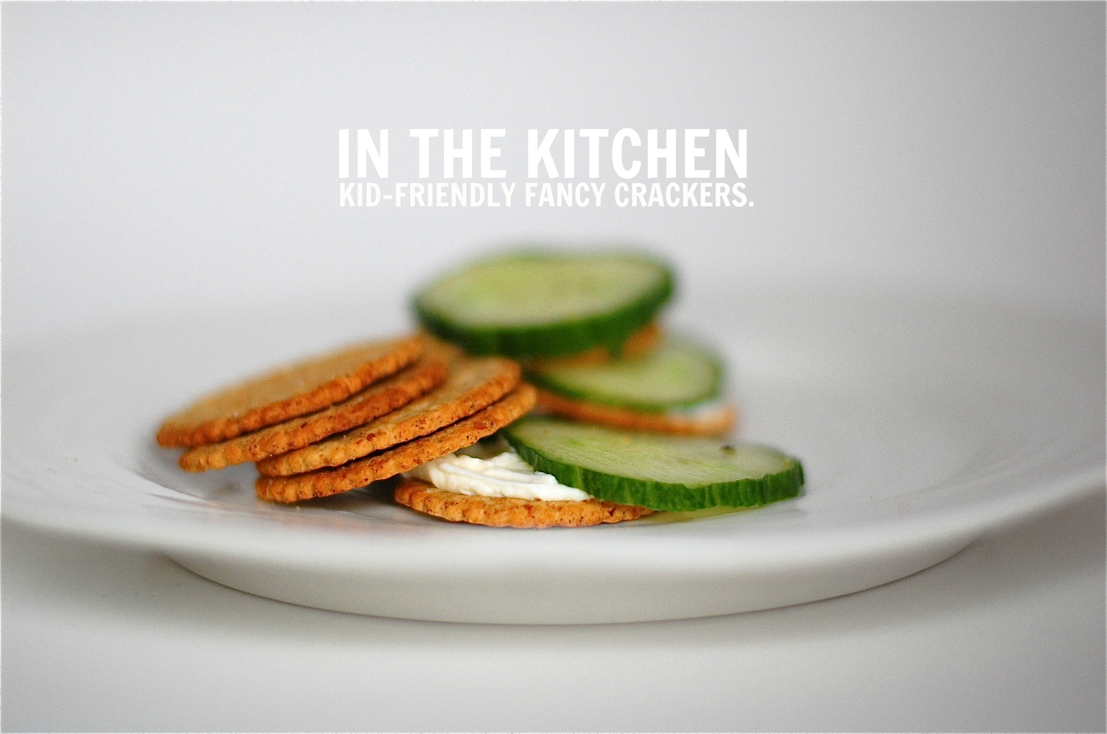 "in the kitchen: kid-friendly healthy ""fancy"" crackers."