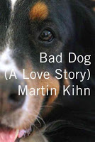 Staff Picks - Bad Dog (A Love Story) by Martin Kihn