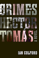 Staff Pick - The Crimes of Hector Tomás by Ian Colford