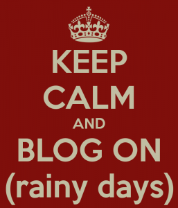 keep-calm-and-blog-on-rainy-days-1