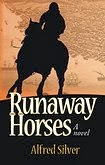 http://discover.halifaxpubliclibraries.ca/?q=title:%22runaway%20horses%22silver