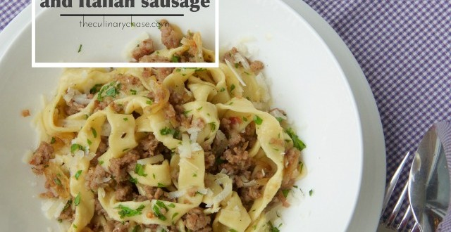 theculinarychase.com_wp-content_uploads_2015_06_fresh-egg-pasta-and-Italian-sausage