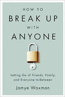 http://discover.halifaxpubliclibraries.ca/?q=title:how%20to%20break%20up%20with%20anyone%20letting%20go%20of%20friends%20family%20and%20everyone%20in-between