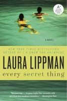 http://discover.halifaxpubliclibraries.ca/?q=title:every%20secret%20thing%20author:lippman